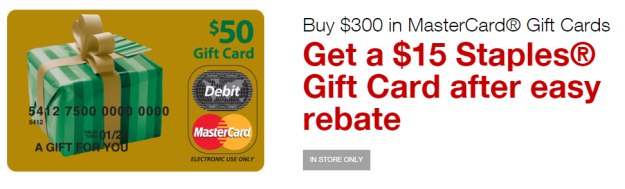 Buy $300 worth of MasterCard Gift Cards at Staples, Get $15 Staples Gift Card.